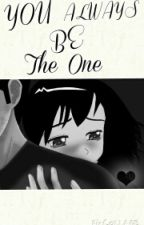 You always be The One by jannahmariepecson