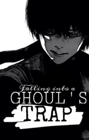 Falling into a Ghoul's trap || Kaneki Ken x Reader