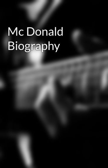Mc Donald Biography by duduhandsome