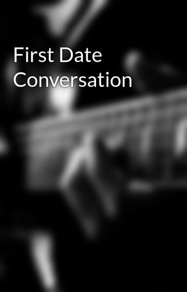 First Date Conversation by duduhandsome