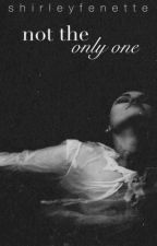 Not The Only One by shirleyfenette