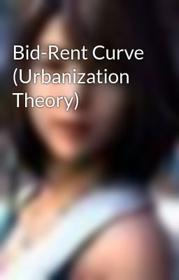 Bid-Rent Curve (Urbanization Theory)