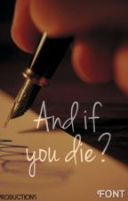And If You Die? by KnowThatMyth