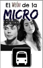 El weón de la micro | Ashton Irwin | Chilensis by AnnieGrowney