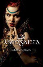 La Venganza by _EleanorRigby