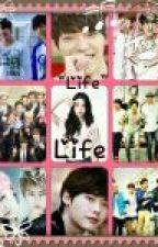 Life( Lee jong Suk , Kim Woo bin,Exo,Infinite,Got 7,BAP,Cnblue)   (Completed) by Mitsule