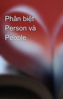 Phân biệt Person và People