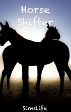 Horse Shifter by -BaeIsHappy-