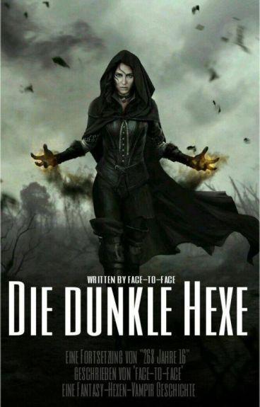 Die dunkle Hexe