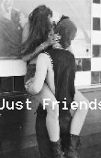 Just Friends by Twerk4Slim