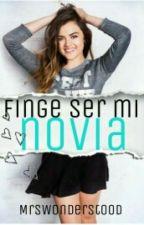 Finge ser mi novia by ANNYA404