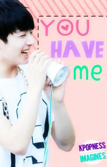 You Have Me - Jungkook Imagine