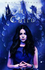 His Hidden Child (#Wattys2015) by Ally_Robinson