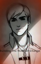 Building The Walls Of Change (Erwin smith/Attack On Titan fan fiction) by FlamingWonderer