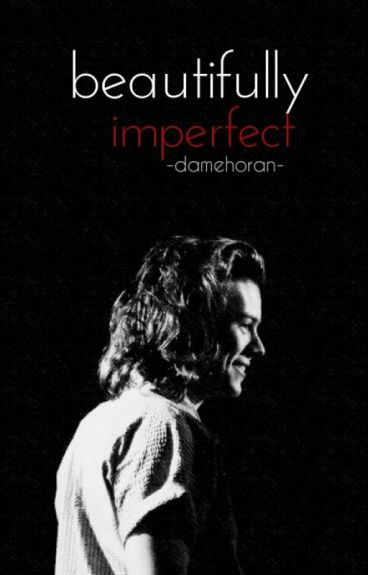 beautifully imperfect // h.s.