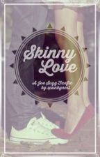 Skinny Love: A Joe Sugg Fanfic by spunkynest