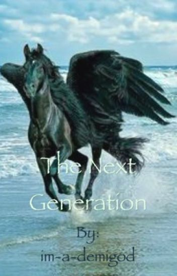 The Next Generation (Percy Jackson Fanfiction) - karaterylie