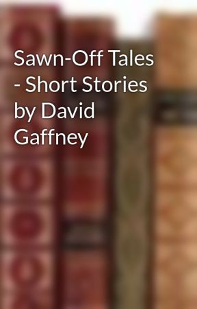 Sawn-Off Tales - Short Stories by David Gaffney by mtextbox