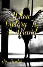 When Victory Is A Brand by Newt18