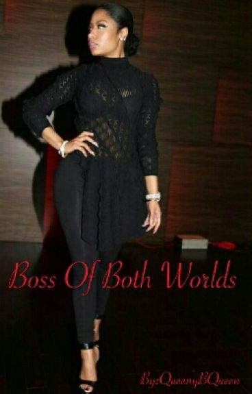 Boss of Both Worlds (Being Edited)