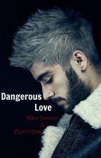 Dangerous Love ~ Réécriture en cours by CindyWL