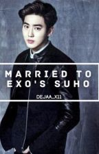 Married to exo's suho by dejaa_x11