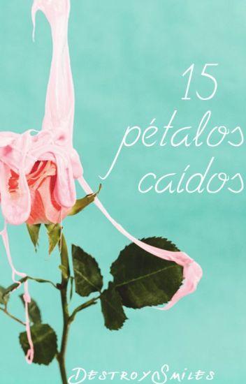 15 Pétalos Caídos