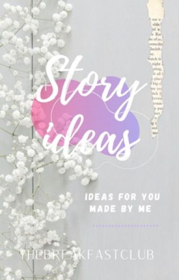 Story Ideas | For Free