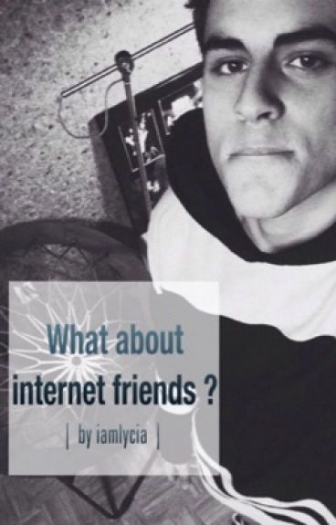 What about internet friends ? [ j.g ]