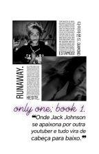 Only One [J.J|Book n.1] by itsloxgirl