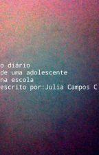o diario de uma adolescente na escola by juliacamposcarneiro