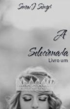 A Selecionada by RebecaNivea