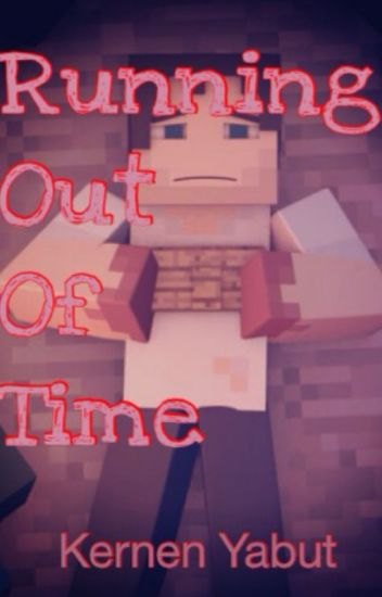 Running Out of Time (Based off of ZexyZek's Running Out of Time)