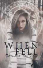 When I Fell | An Avengers & X-Men Fan Fiction | Book One by Into_The_Oblivion