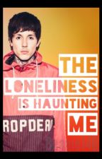 The Loneliness Is Haunting Me (Oli Sykes Fanfic) [ON HOLD] by beanie146