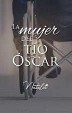 La mujer del tío Óscar © by Natalia_94