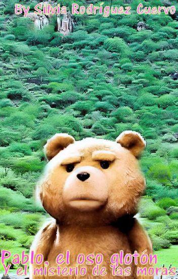 Pablo, el oso glotón y el misterio de las moras