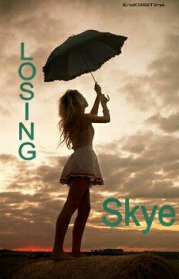Losing Skye.