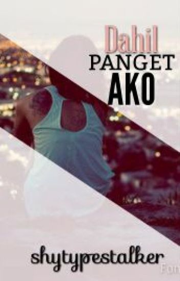 Dahil Panget Ako
