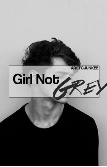 Girl Not Grey