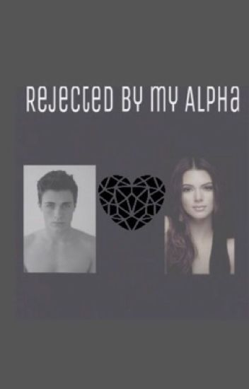 Rejected by my Alpha