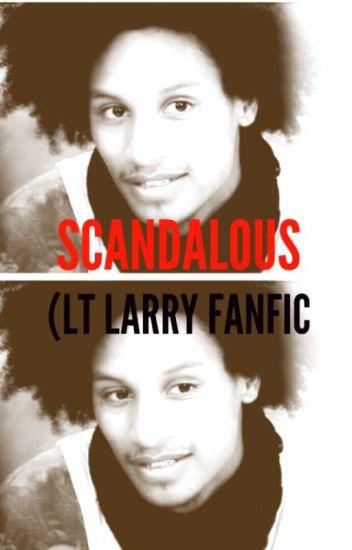 Scandalous (LT Larry Fanfic)