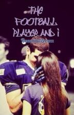 The Football Player and I by BeautifulLovexx