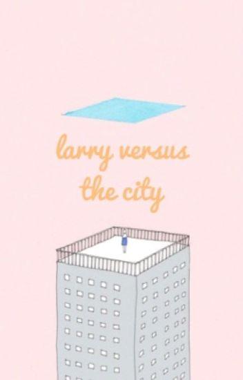 Larry Versus the City [DEMO]