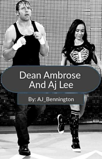 Dean Ambrose And Aj Lee