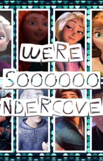 We're Soooooo UNDERCOVER