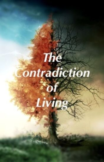 The Contradiction of Living