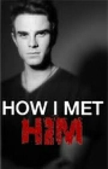 The Way I Met Him