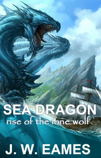 Sea Dragon: Rise of the Lone Wolf