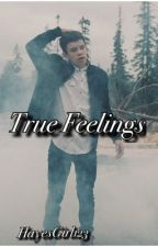 True Feelings (Hayes Grier) by hxyesbbygirlx